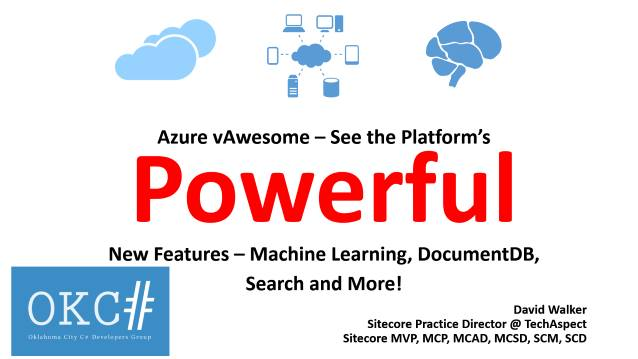 Azure vAwesome - See the Platform's Powerful New Features - Oklahoma City C# Developers Group - 03/04/2015