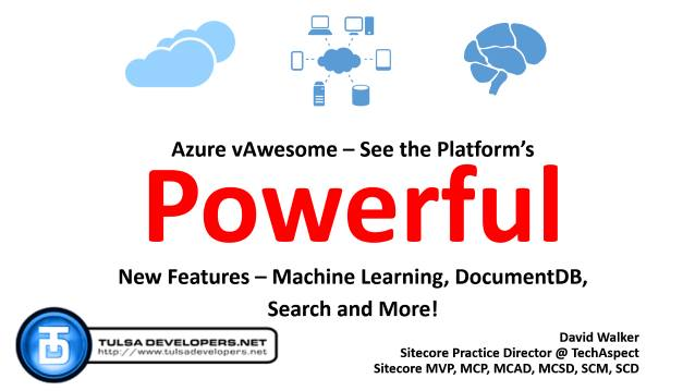 Azure vAwesome - See the Platform's Powerful New Features - Tulsa Developers .NET - 02/24/2015
