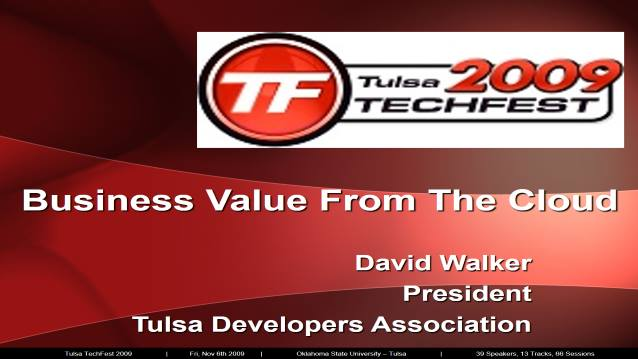 Business Value from the Cloud - Tulsa TechFest 2009 - 11/06/2009