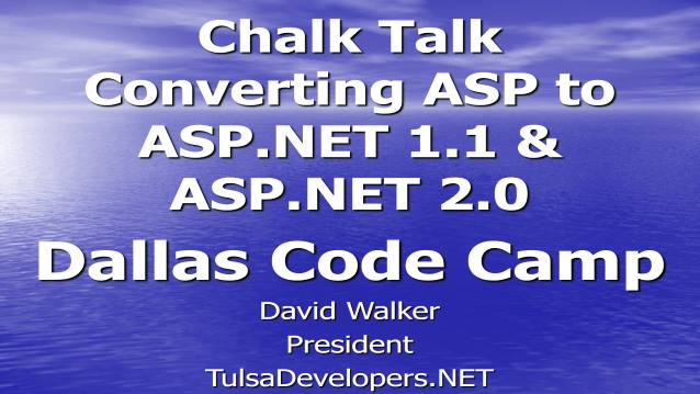 Chalk Talk - Converting ASP to ASP.NET 1.1 and ASP.NET 2.0