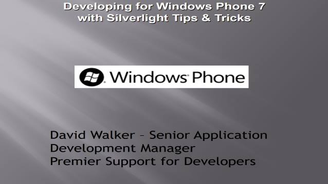 Developing for Windows Phone 7 with Silverlight Tips & Tricks