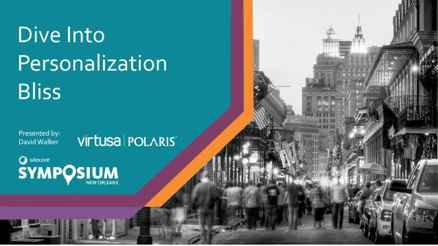 Dive into Personalization Bliss - Sitecore Symposium 2016 - 09/05/2016