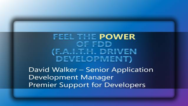 Feel the POWER of FDD - FAITH Driven Development!