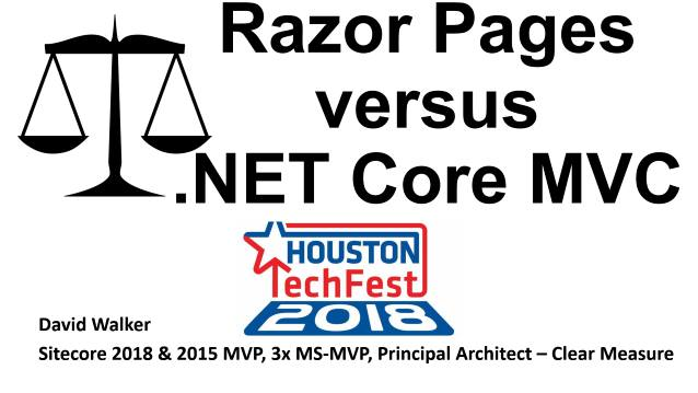 Razor Pages versus .NET Core MVC - Houston Spring TechFest 2018 - 05/05/2018