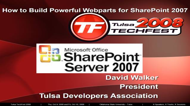 Building Powerful Webparts for SharePoint 2007 - NWA Code Camp - 04/25/2009