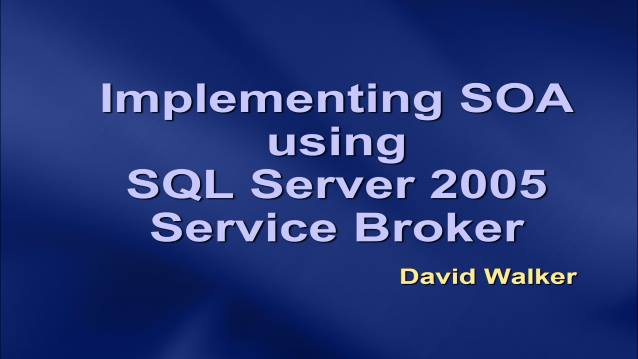 Implementing SOA Using SQL Server 2005 Service Broker - Tulsa SQL Server Group - 02/19/2007