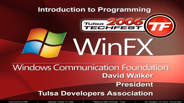 Intro to Programming Windows Communication Foundation - Tulsa TechFest 2006 - 10/14/2006