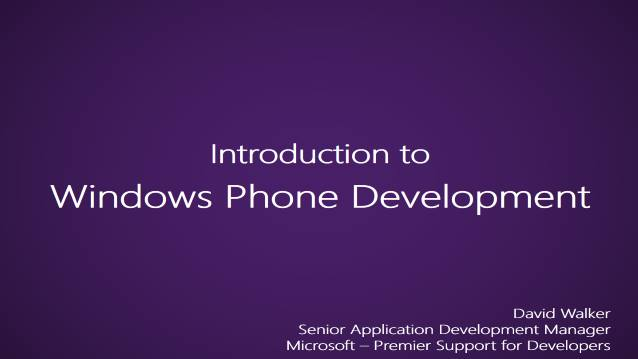 Introduction to Windows Phone Development - Microsoft - Customer Training - Premier Support for Developers - 07/22/2012