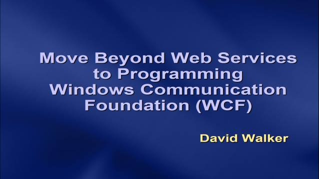 Move Beyond Web Services to Programming Windows Communication Foundation (WCF) - OKCPro.NET - 02/05/2007