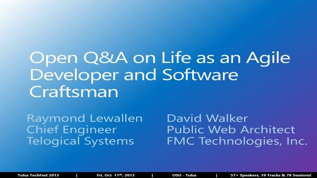 Open Q&A on Life as an Agile Developer and Software Craftsman - Tulsa TechFest 2013 - 05/16/2013