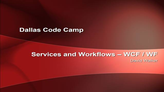 Service and Workflows - WCF and WF - Dallas Code Camp 2007 - 04/21/2007