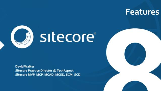 Sitecore 8 Features/Architecture Changes - TechAspect - Customer Training - 06/15/2015