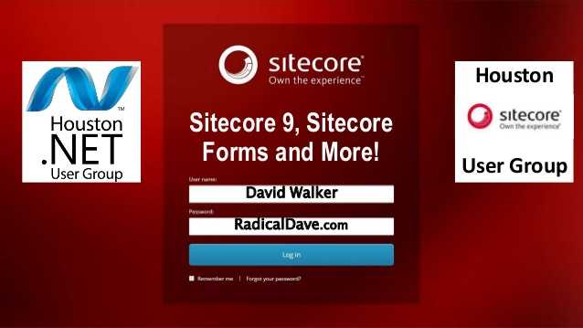 Sitecore 9, Sitecore Forms and More! - Houston Dot Net User Group and Houston Sitecore User Group - 11/09/2017