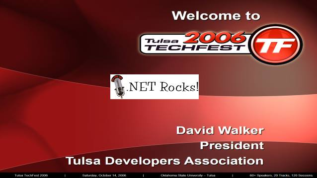 #201 - Live from Tulsa TechFest 2006 - .NET Rocks! Interview with Carl Franklin and Richard Campbell
