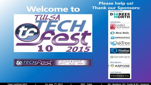 Welcome/Announcements/Prize Drawing/Closing! - Tulsa TechFest 2015 - 08/07/2015