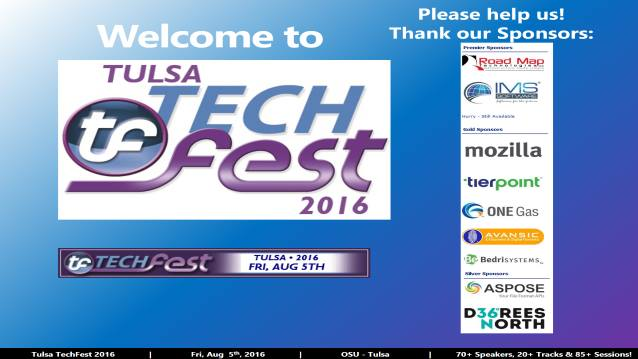 Welcome/Announcements/Prize Drawing/Closing! - Tulsa TechFest 2016 - 08/05/2016
