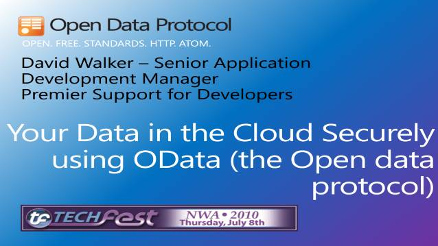 Your Data in the Cloud Securely using OData (The Open Data Protocol) - NWA TechFest 2010 - 07/08/2010