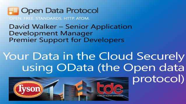 Your Data in the Cloud Securely using OData (The Open Data Protocol) - TysonDevCon 2010 - 10/20/2010